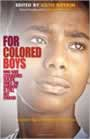 For Colored Boys Who Have Considered Suicide When the Rainbow Is Still Not Enough