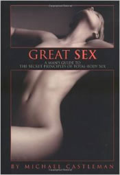 Great Sex: A Man's Guide to the Secret Principles of Total Body Sex