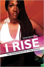 I Rise - the Transformation of Toni Newman