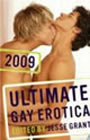 Ultimate Gay Erotica 2009 by Jesse Grant